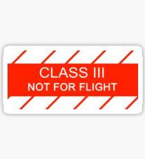 NASA - CLASS III Not For Flight Sticker