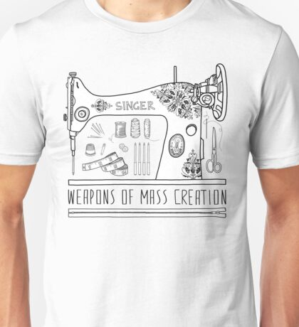 Weapons Of Mass Creation - Sewing Unisex T-Shirt