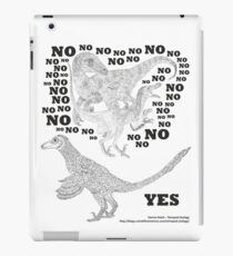 Just say NO to unfeathered non-avialan maniraptoran theropod dinosaurs iPad Case/Skin