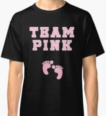 Team Pink Girl Baby Shower Gender Reveal Party Cute Funny Gift Classic T-Shirt