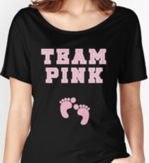 Team Pink Girl Baby Shower Gender Reveal Party Cute Funny Gift Women's Relaxed Fit T-Shirt