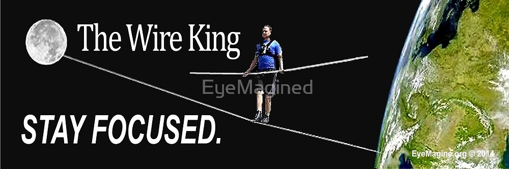The Wire King by EyeMagined