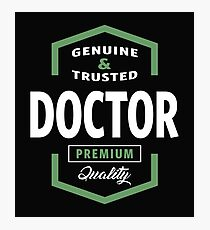Genuine Doctor T-shirt Gift Photographic Print