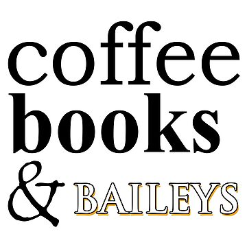 Coffee Books & Baileys by 45thAveArtCo