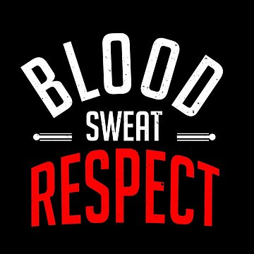 blood sweat respect by LeeTshirt