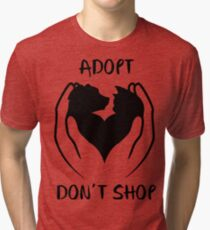 Adopt don't shop Tri-blend T-Shirt
