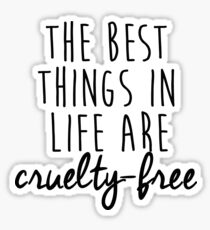 The best things in life are cruelty-free Sticker