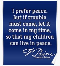 Thomas Paine Quote PEACE Poster
