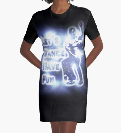 Lets dance have fun Graphic T-Shirt Dress