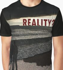 REALITY ? Graphic T-Shirt