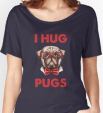 Hug A Pug Women's Relaxed Fit T-Shirt