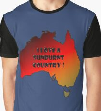 I love a sunburnt country Graphic T-Shirt