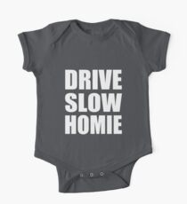 Drive Slow Homie - Kanye West One Piece - Short Sleeve