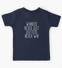 Winners never quiet Quitters never win Kids Tee
