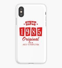 Since 1985 Original  Aged To Perfection iPhone Case
