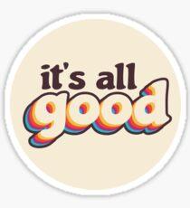 It's All Good Sticker