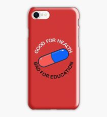 Capsule - Good For Health. Bad For Education. iPhone Case/Skin