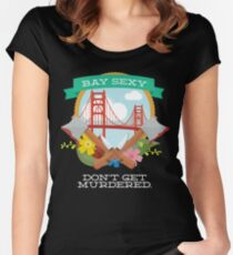 My Favorite Murder - Bay Area Women's Fitted Scoop T-Shirt