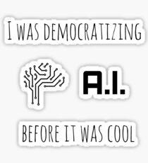 Democratizing AI Brain Version Sticker