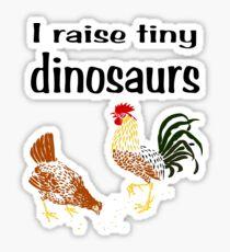 I raise tiny dinosaurs Sticker