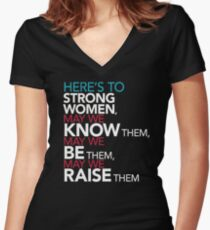 Here's to Strong Women Feminist Quote Women's Fitted V-Neck T-Shirt