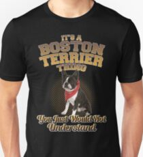 It's A Boston Terrrier Thing Unisex T-Shirt