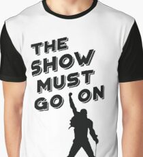 The Show Must Go On Graphic T-Shirt