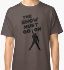 The Show Must Go On - QUEEN Classic T-Shirt