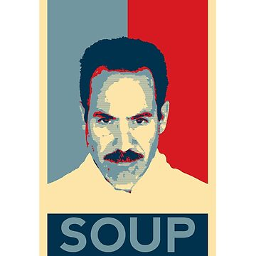 No soup for you. Soup Nazi Quote. by jasonhoffman