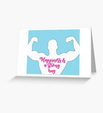 Happiness is a strong hug Greeting Card