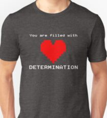 You Are Filled With Determination Heart Game Quote T-Shirt