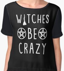 Witches be crazy. Funny wiccan quote Chiffon Top