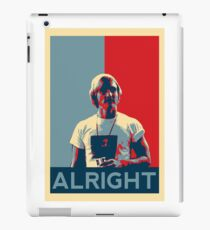 Wooderson (dazed & confused movie quote) - Alright Alright Alright iPad Case/Skin