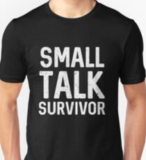 Small talk survivor Unisex T-Shirt