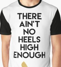 THERE AIN'T NO HIGH HEELS HIGH ENOUGH - Fashion quote Graphic T-Shirt