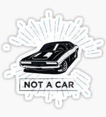 not a car Sticker
