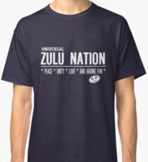 Zulu Nation  Peace Unity Love & Having Fun Classic T-Shirt