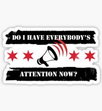 Do I have everybody's attention now? Sticker