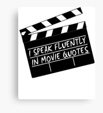 I speak fluently in movie quotes Canvas Print