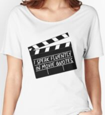 I speak fluently in movie quotes Women's Relaxed Fit T-Shirt