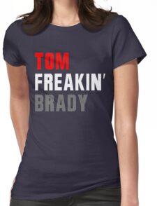 Tom Freakin Brady Womens Fitted T-Shirt