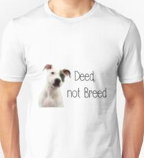Deed not breed - staffordshire bull terrier T-Shirt