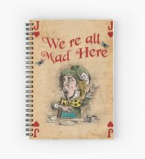 The Mad Hatter, We're All Mad Here Spiral Notebook