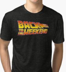 Back To The Weekend Tri-blend T-Shirt