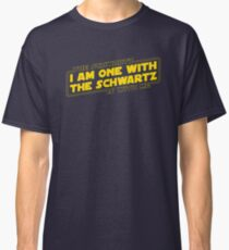 The Schwartz Is With Me Classic T-Shirt