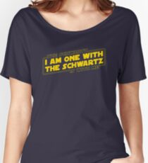 The Schwartz Is With Me Women's Relaxed Fit T-Shirt