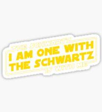 The Schwartz Is With Me Sticker