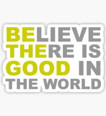 Be the Good Believe - Inspirational Quotes Sticker