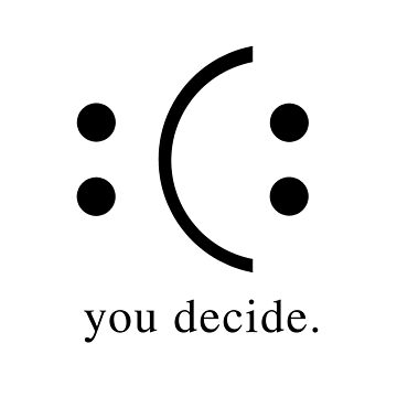 you decide : ( :  by CodyBradley