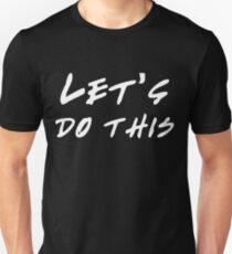 Let's do this Unisex T-Shirt